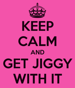 keep calm jiggy